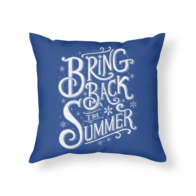 Bring Back the Summer Home Throw Pillow by Tobe Fonseca's Artist Shop