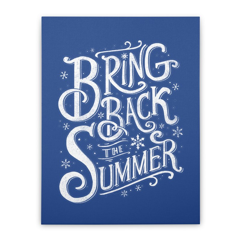 Bring Back the Summer Home Stretched Canvas by Tobe Fonseca's Artist Shop