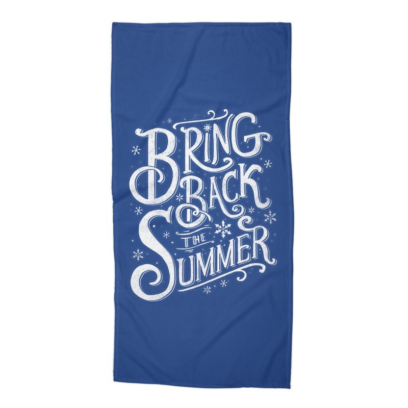 Bring Back the Summer Accessories Beach Towel by Tobe Fonseca's Artist Shop