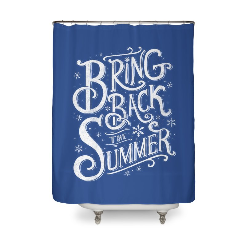 Bring Back the Summer Home Shower Curtain by Tobe Fonseca's Artist Shop