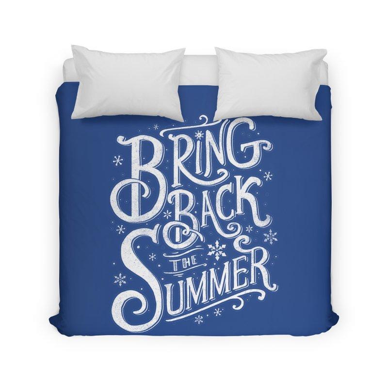 Bring Back the Summer Home Duvet by Tobe Fonseca's Artist Shop