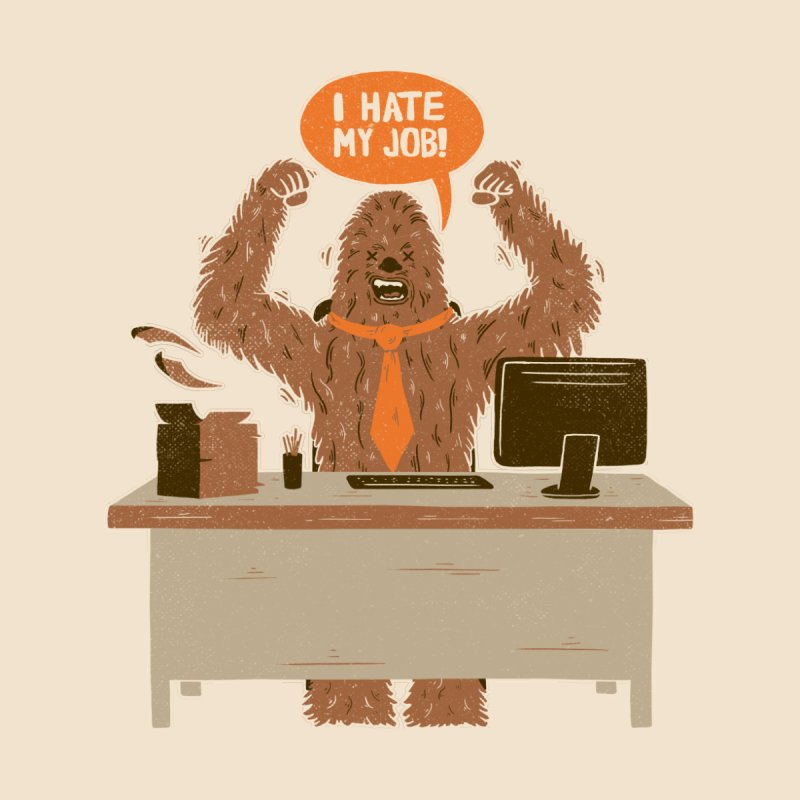 I Hate My Job by Tobe Fonseca's Artist Shop