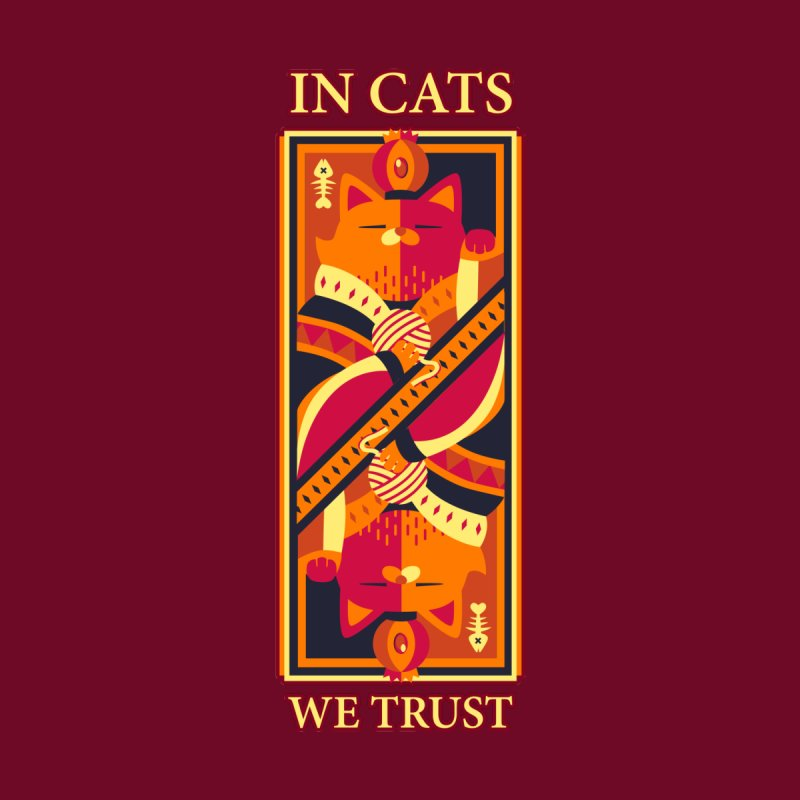 In Cats We Trust by Tobe Fonseca's Artist Shop