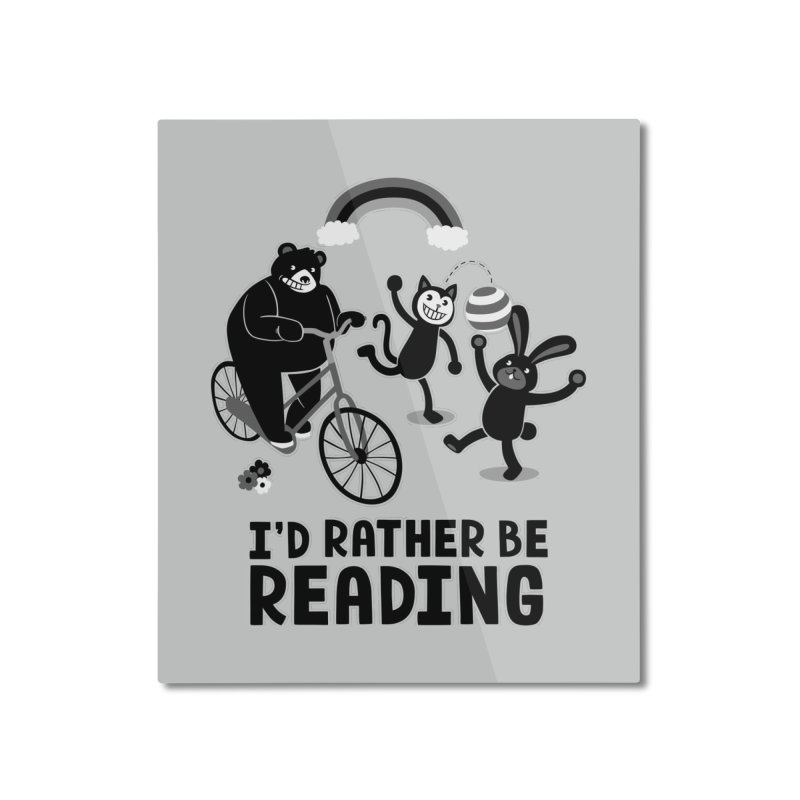 I'd Rather Be Reading Black and White Home Mounted Aluminum Print by Tobe Fonseca's Artist Shop