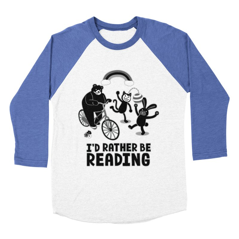 I'd Rather Be Reading Black and White Men's Baseball Triblend T-Shirt by Tobe Fonseca's Artist Shop