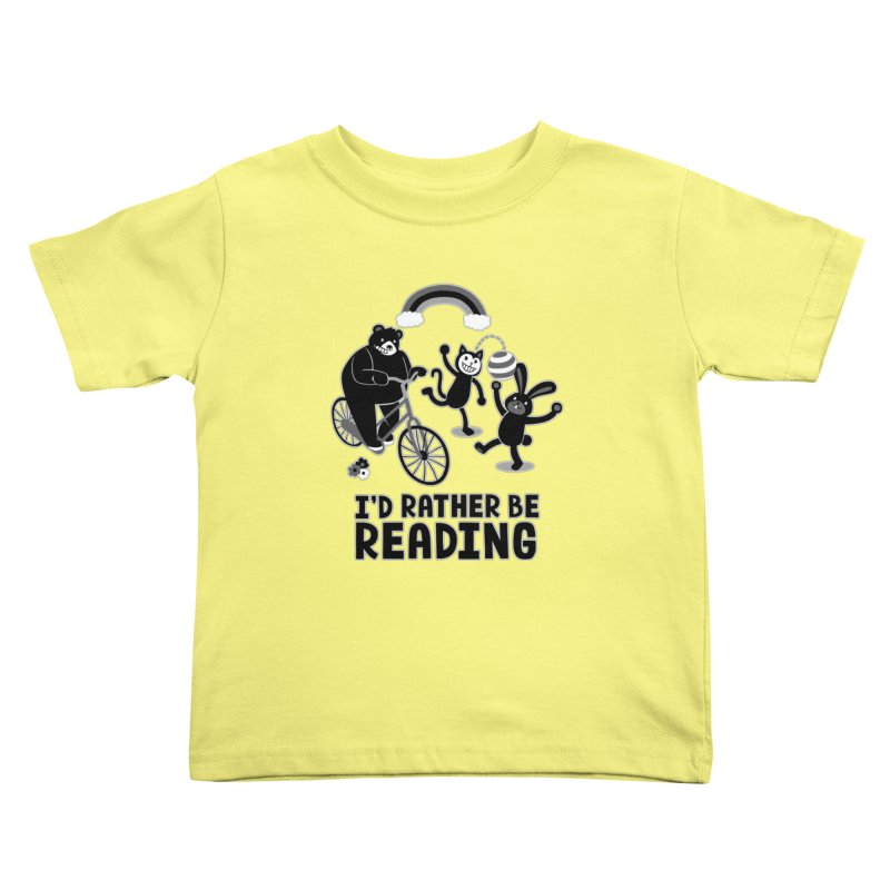 I'd Rather Be Reading Black and White Kids Toddler T-Shirt by Tobe Fonseca's Artist Shop