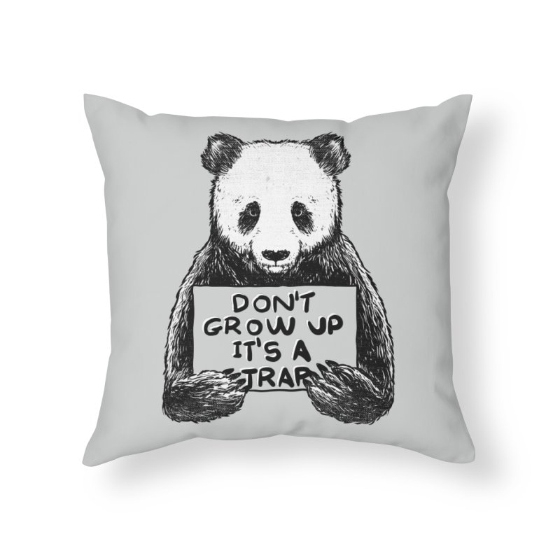 Don't grow up its a trap Home Throw Pillow by Tobe Fonseca's Artist Shop