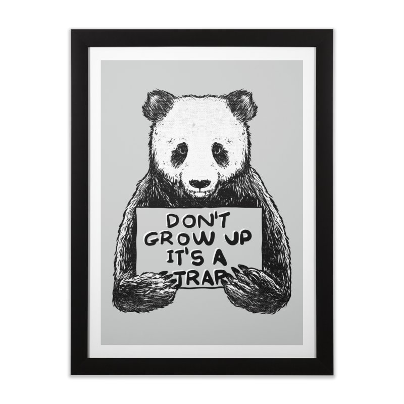 Don't grow up its a trap Home Framed Fine Art Print by Tobe Fonseca's Artist Shop
