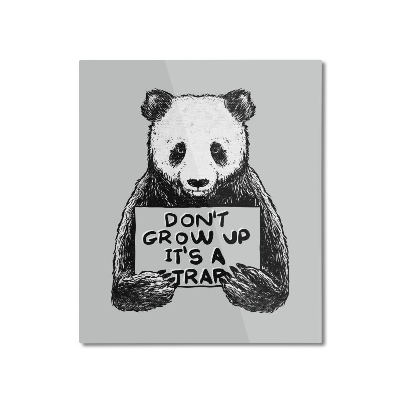 Don't grow up its a trap Home Mounted Aluminum Print by Tobe Fonseca's Artist Shop