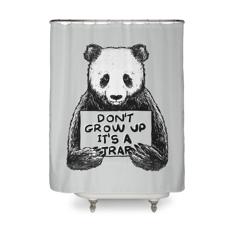 Don't grow up its a trap Home Shower Curtain by Tobe Fonseca's Artist Shop