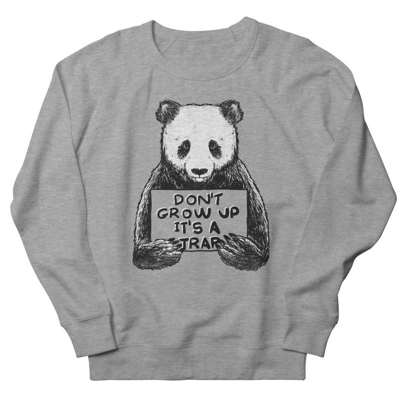Don't grow up its a trap Men's Sweatshirt by Tobe Fonseca's Artist Shop