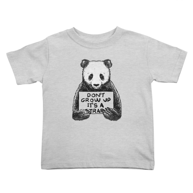Don't grow up its a trap Kids Toddler T-Shirt by Tobe Fonseca's Artist Shop