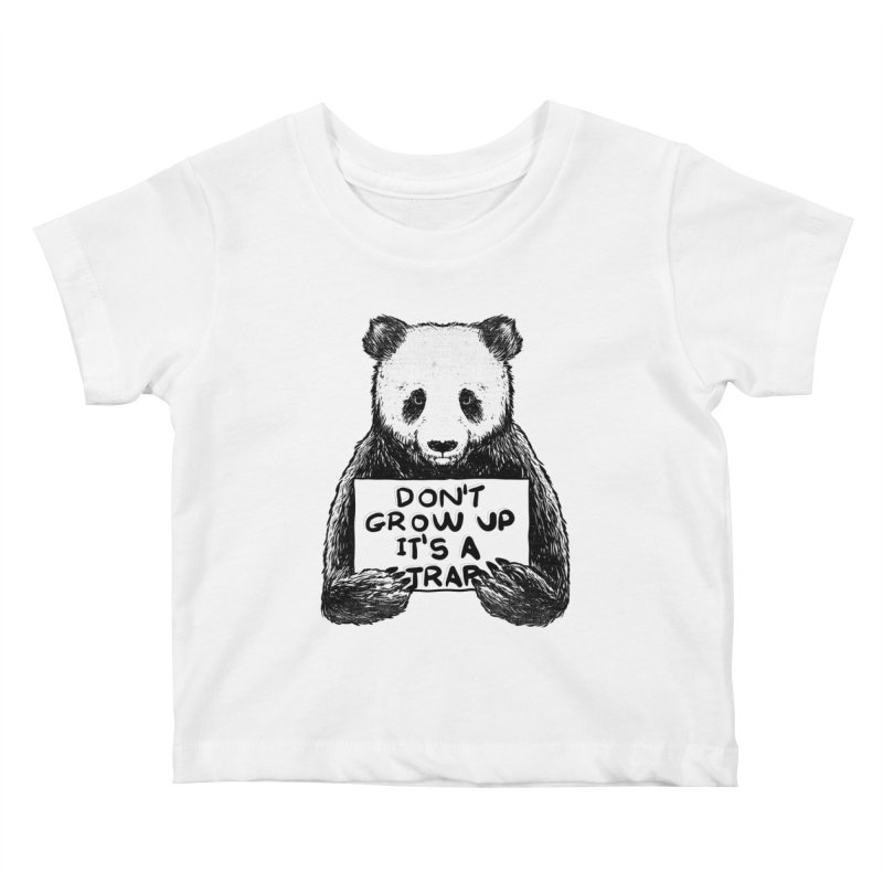Don't grow up its a trap Kids Baby T-Shirt by Tobe Fonseca's Artist Shop