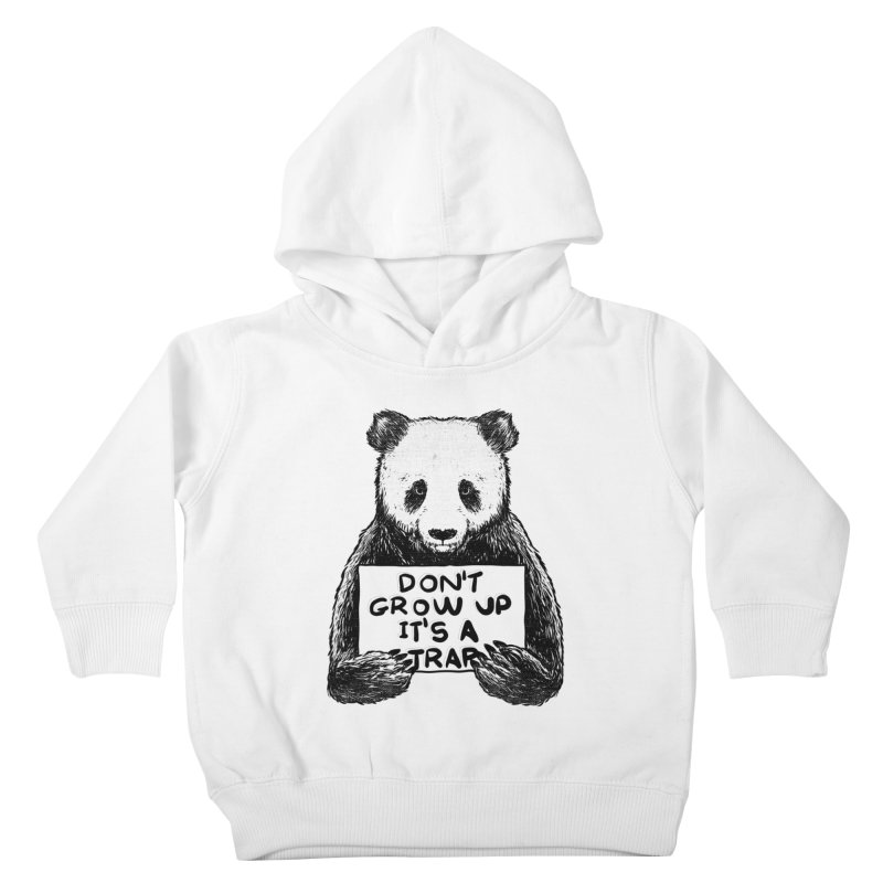 Don't grow up its a trap Kids Toddler Pullover Hoody by Tobe Fonseca's Artist Shop