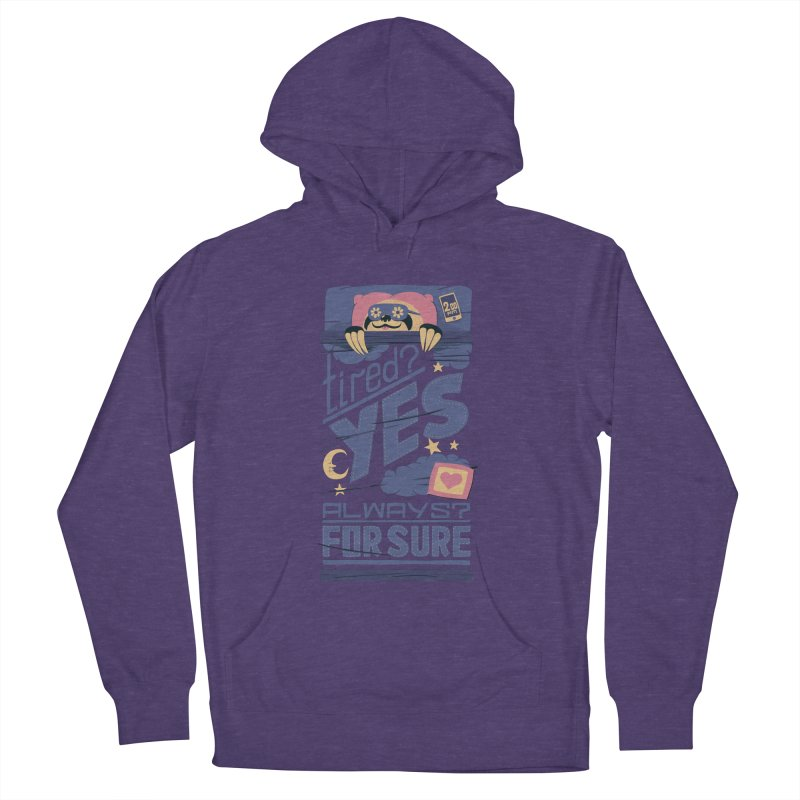 Tired? Yes. Always? For Sure. Men's Pullover Hoody by Tobe Fonseca's Artist Shop