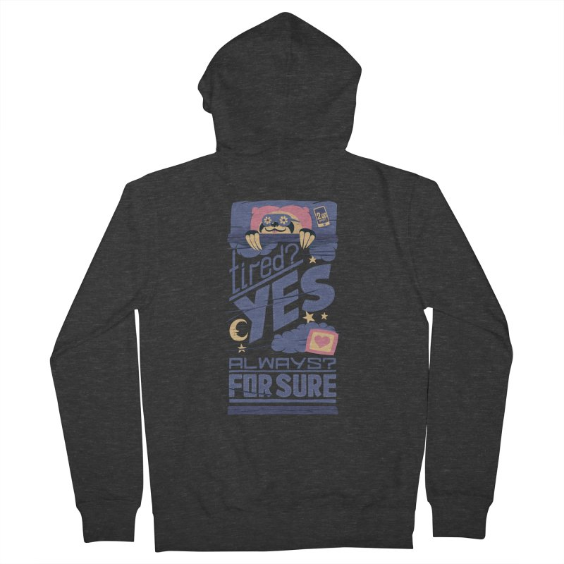 Tired? Yes. Always? For Sure. Women's Zip-Up Hoody by Tobe Fonseca's Artist Shop