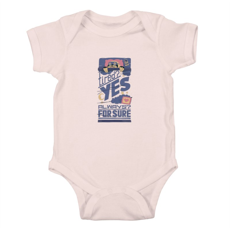 Tired? Yes. Always? For Sure. Kids Baby Bodysuit by Tobe Fonseca's Artist Shop