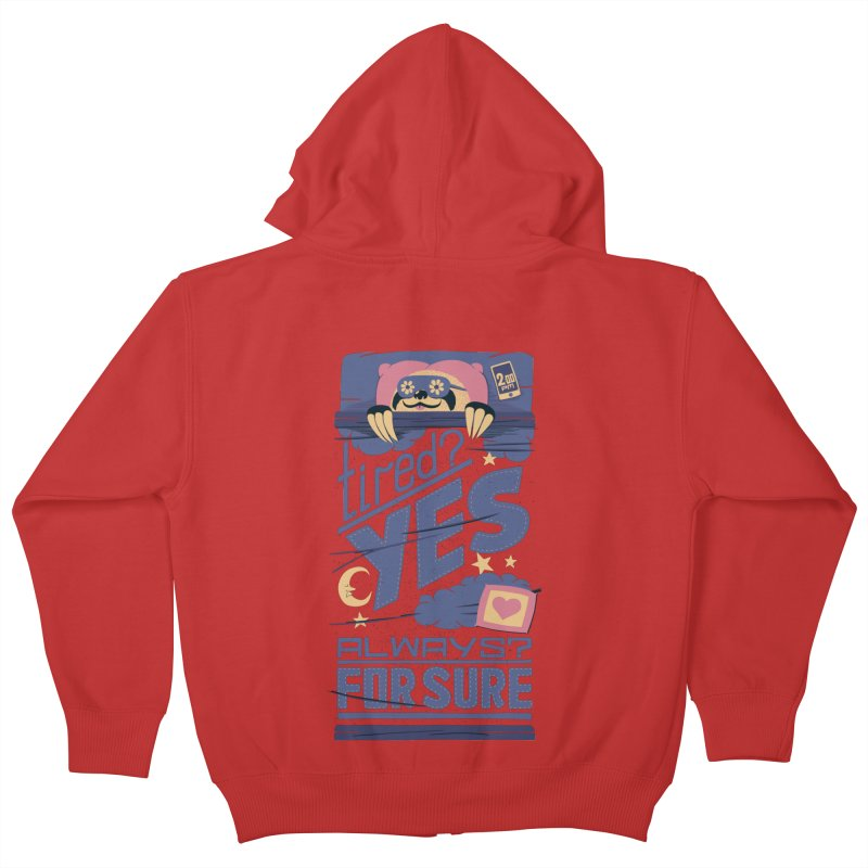 Tired? Yes. Always? For Sure. Kids Zip-Up Hoody by Tobe Fonseca's Artist Shop
