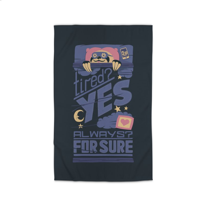 Tired? Yes. Always? For Sure. Home Rug by Tobe Fonseca's Artist Shop