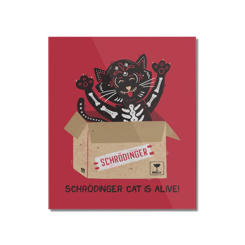 Am I Alive Schrödinger Cat Home Mounted Acrylic Print by Tobe Fonseca's Artist Shop