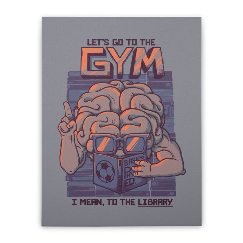 Let's go to the gym Home Stretched Canvas by Tobe Fonseca's Artist Shop