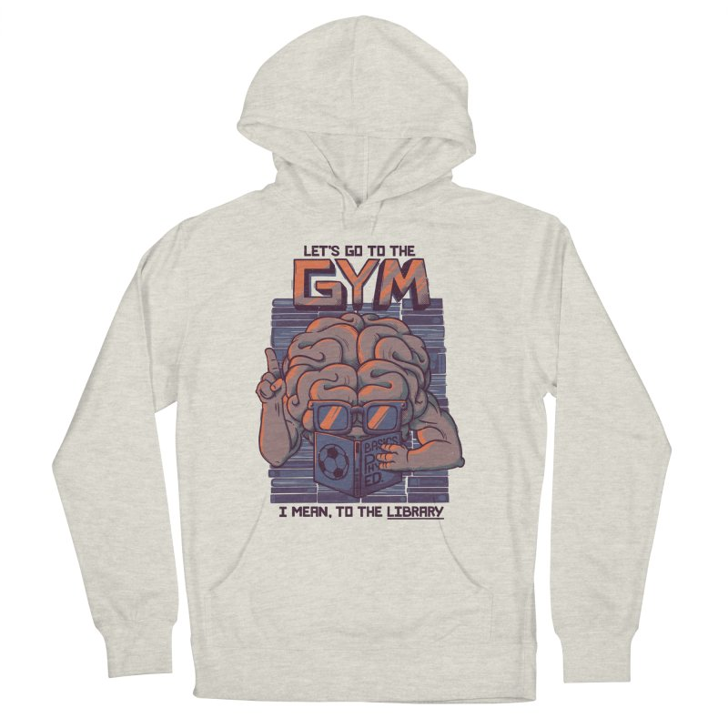 Let's go to the gym Men's Pullover Hoody by Tobe Fonseca's Artist Shop