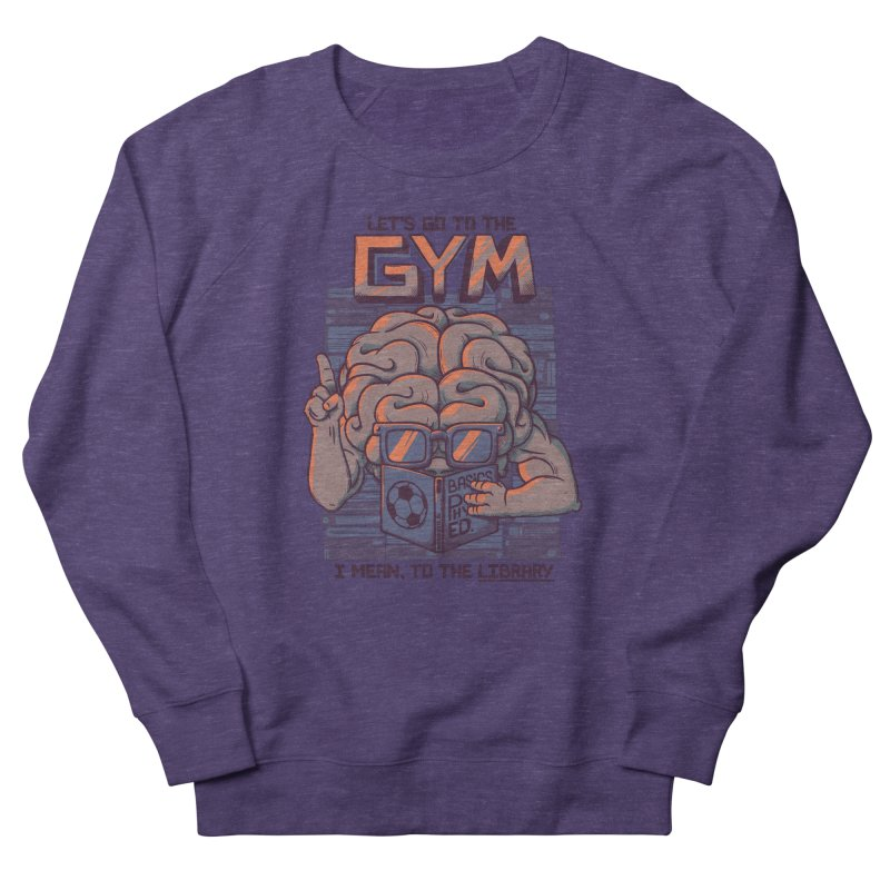 Let's go to the gym Women's Sweatshirt by Tobe Fonseca's Artist Shop
