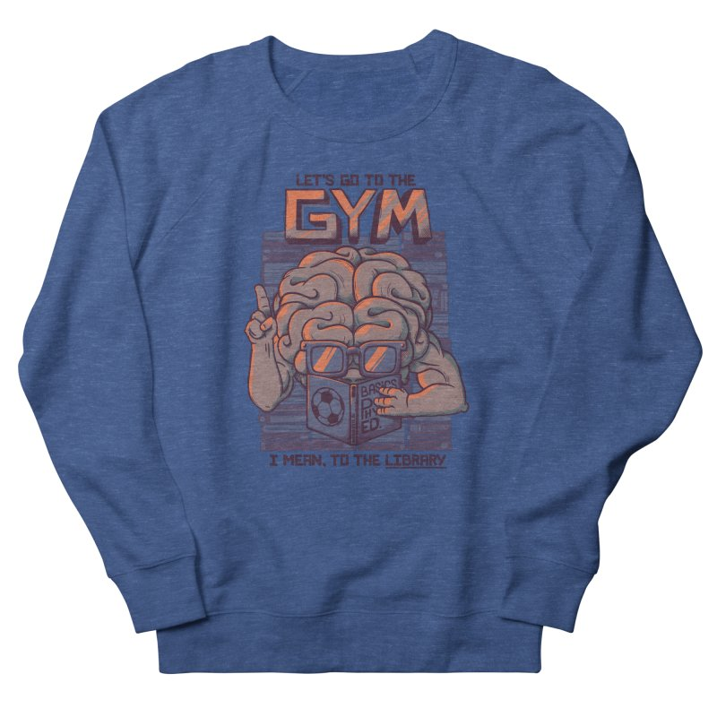 Let's go to the gym Men's Sweatshirt by Tobe Fonseca's Artist Shop