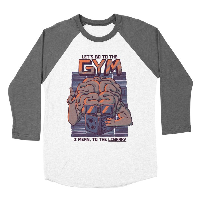 Let's go to the gym Women's Baseball Triblend T-Shirt by Tobe Fonseca's Artist Shop