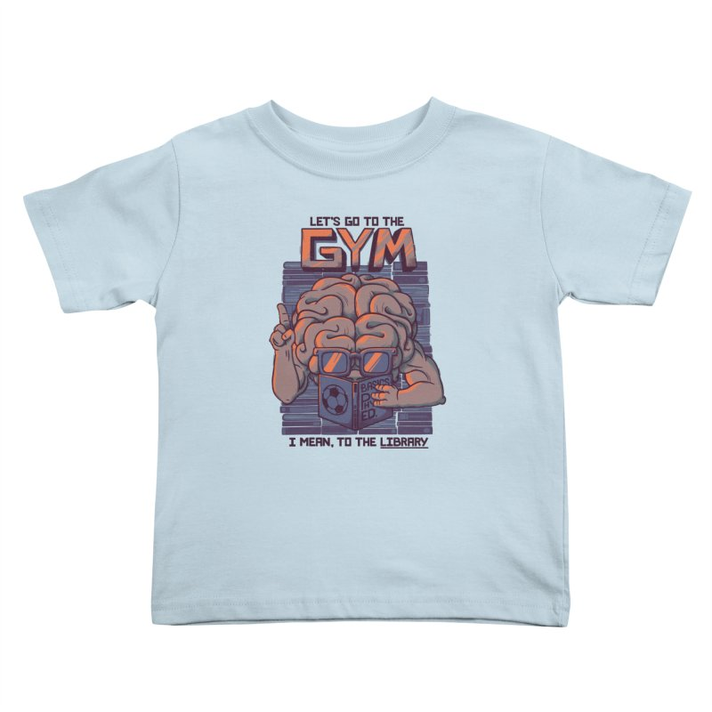 Let's go to the gym Kids Toddler T-Shirt by Tobe Fonseca's Artist Shop