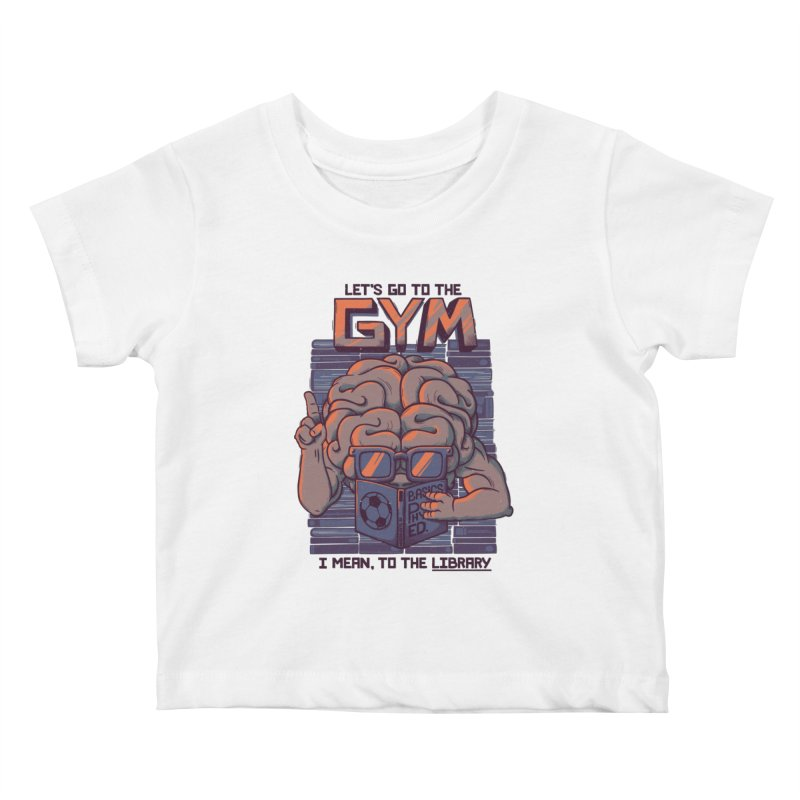 Let's go to the gym Kids Baby T-Shirt by Tobe Fonseca's Artist Shop