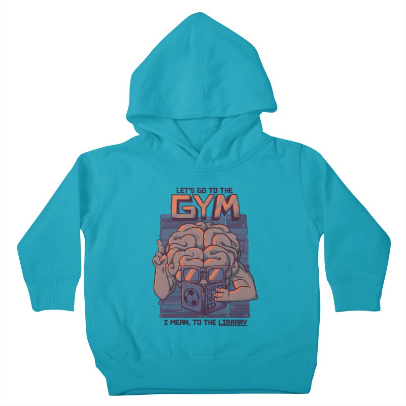 Let's go to the gym Kids Toddler Pullover Hoody by Tobe Fonseca's Artist Shop