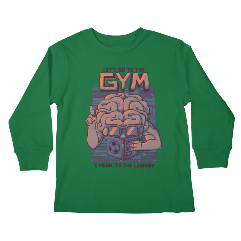 Let's go to the gym Kids Longsleeve T-Shirt by Tobe Fonseca's Artist Shop