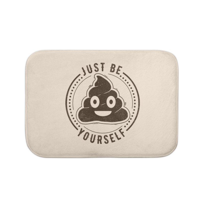 Just Be Yourself Poo Home Bath Mat by Tobe Fonseca's Artist Shop