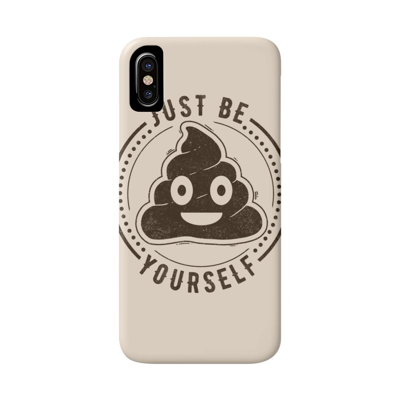 Just Be Yourself Poo Accessories Phone Case by Tobe Fonseca's Artist Shop