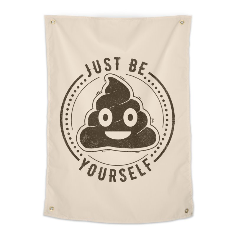Just Be Yourself Poo Home Tapestry by Tobe Fonseca's Artist Shop
