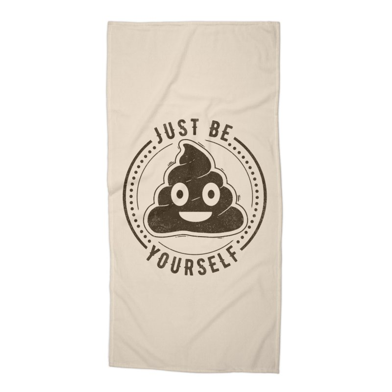 Just Be Yourself Poo Accessories Beach Towel by Tobe Fonseca's Artist Shop