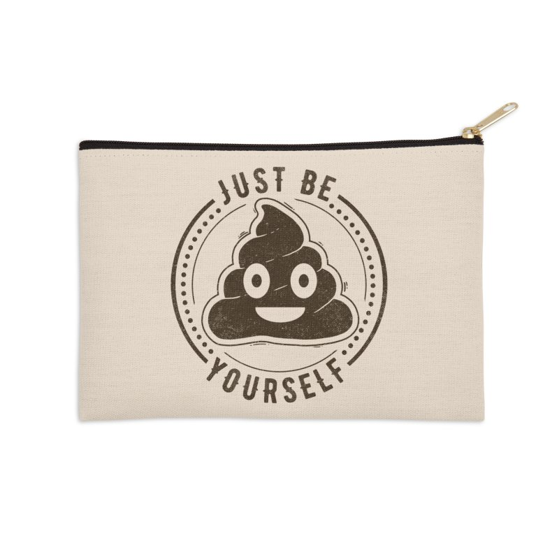 Just Be Yourself Poo Accessories Zip Pouch by Tobe Fonseca's Artist Shop