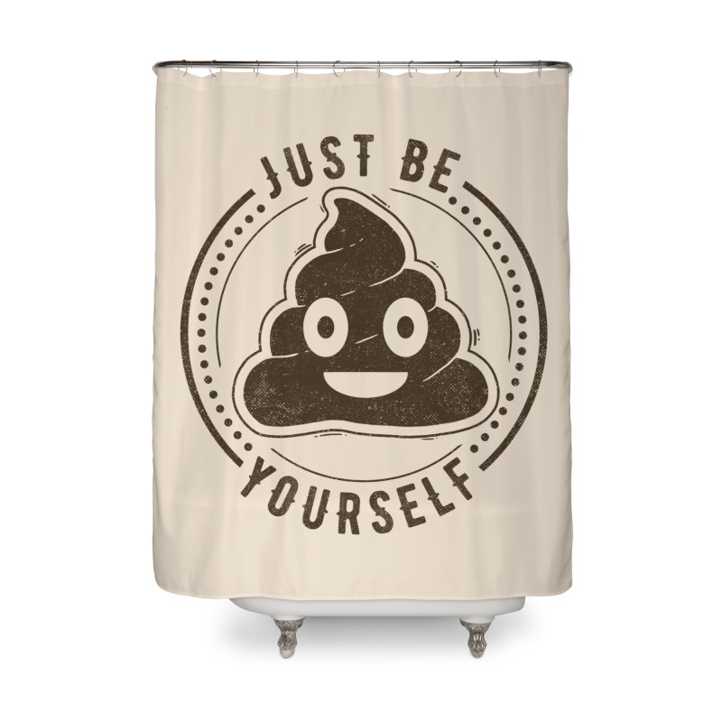 Just Be Yourself Poo Home Shower Curtain by Tobe Fonseca's Artist Shop