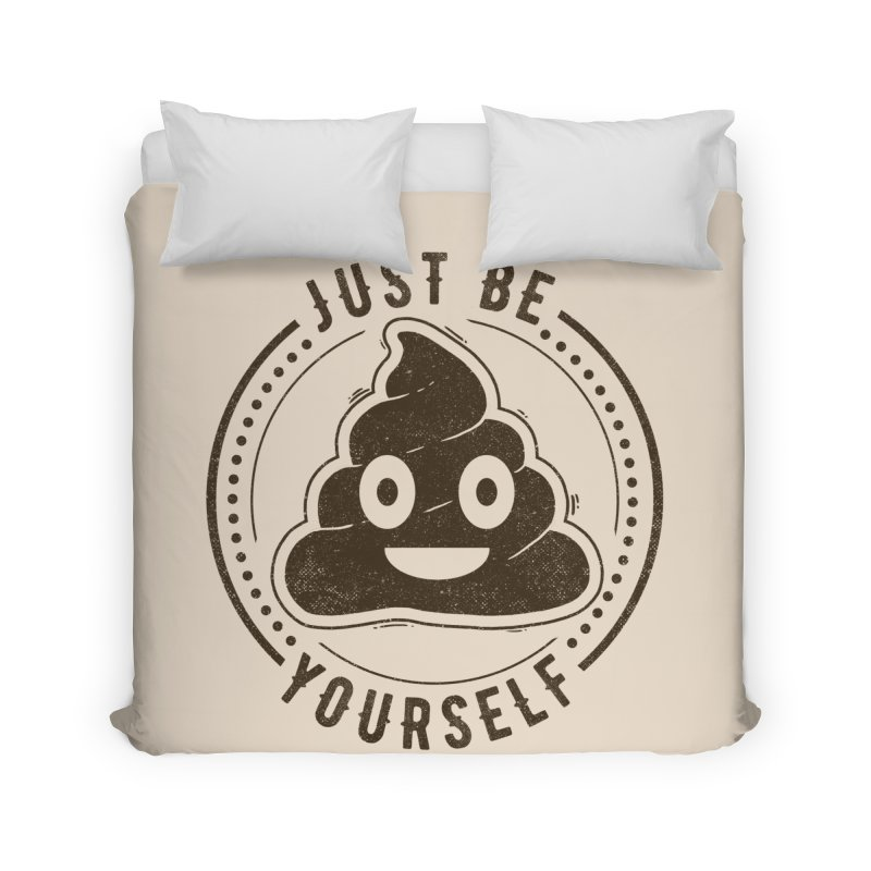 Just Be Yourself Poo Home Duvet by Tobe Fonseca's Artist Shop