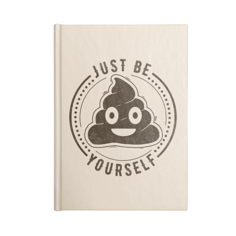 Just Be Yourself Poo Accessories Notebook by Tobe Fonseca's Artist Shop