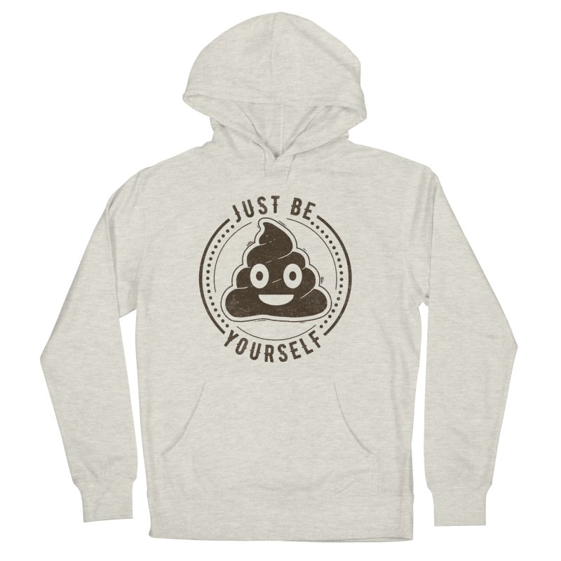 Just Be Yourself Poo Men's Pullover Hoody by Tobe Fonseca's Artist Shop