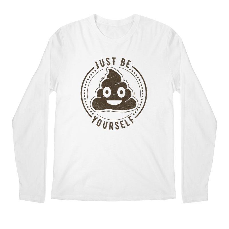 Just Be Yourself Poo Men's Longsleeve T-Shirt by Tobe Fonseca's Artist Shop
