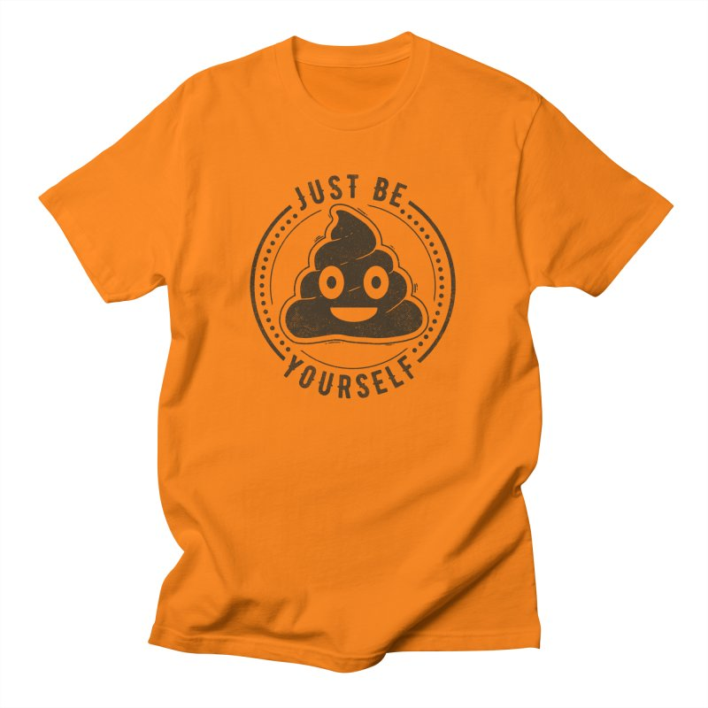 Just Be Yourself Poo Women's Unisex T-Shirt by Tobe Fonseca's Artist Shop