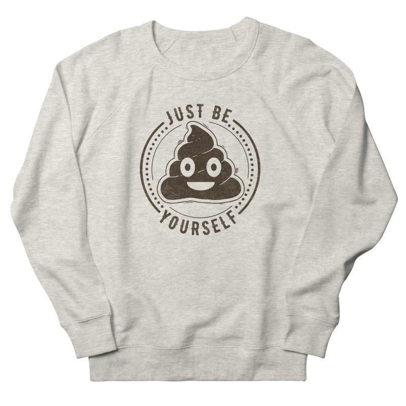 Just Be Yourself Poo Women's Sweatshirt by Tobe Fonseca's Artist Shop