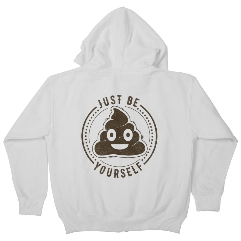 Just Be Yourself Poo Kids Zip-Up Hoody by Tobe Fonseca's Artist Shop