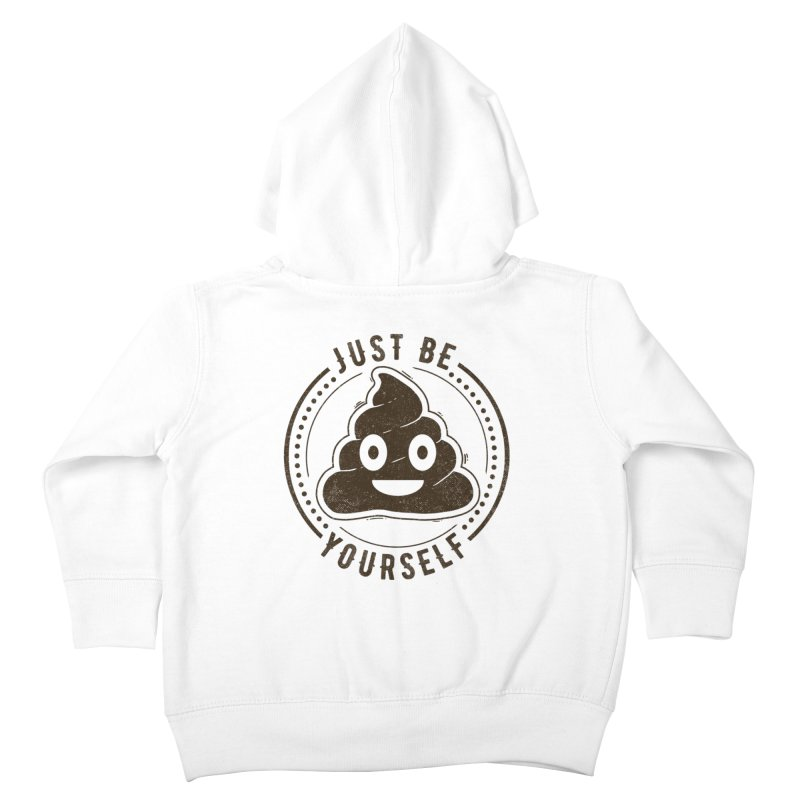 Just Be Yourself Poo Kids Toddler Zip-Up Hoody by Tobe Fonseca's Artist Shop