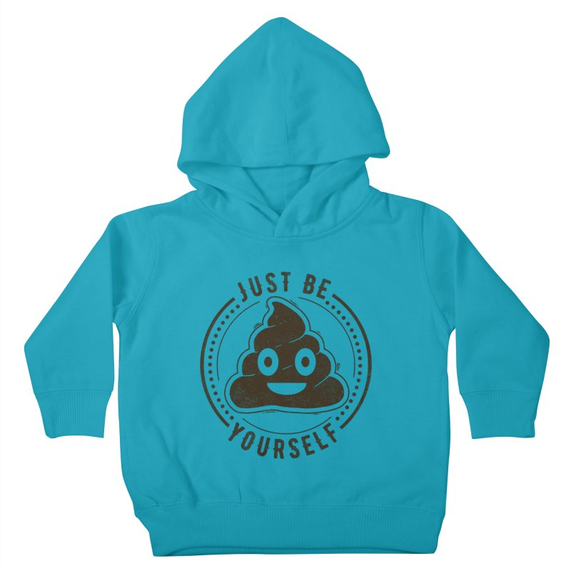 Just Be Yourself Poo Kids Toddler Pullover Hoody by Tobe Fonseca's Artist Shop
