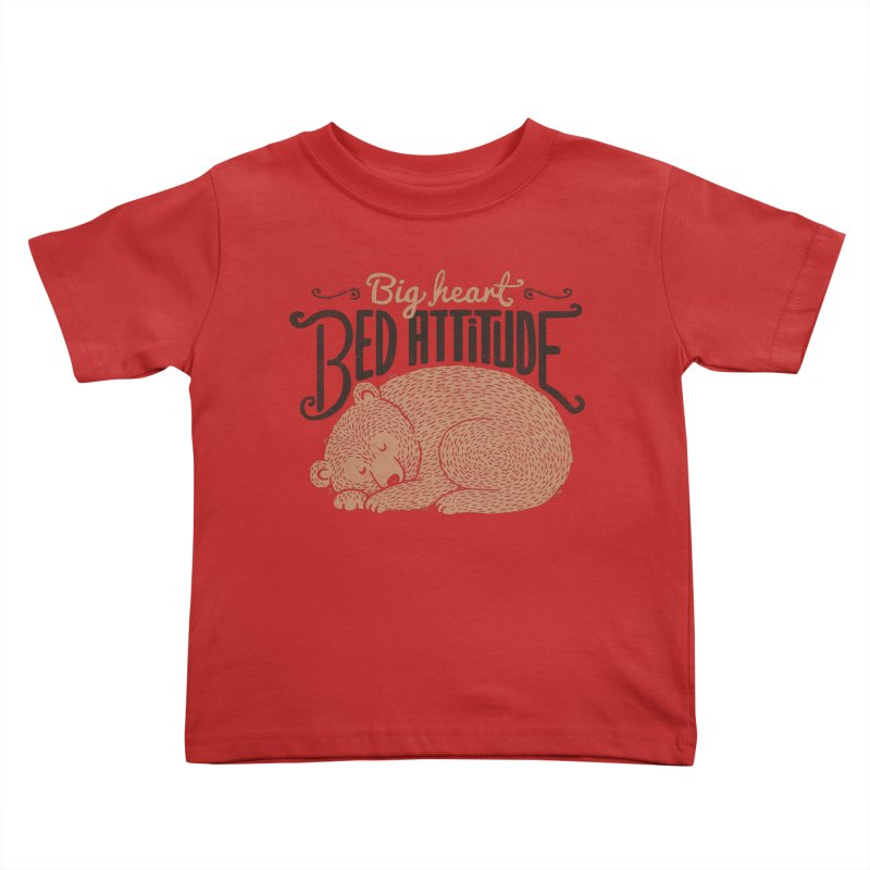 Big Heart Bed Attitude Kids Toddler T-Shirt by Tobe Fonseca's Artist Shop