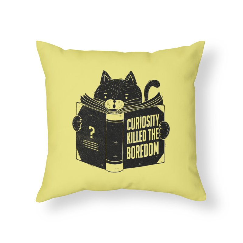Curiosity Killed The Boredom Home Throw Pillow by Tobe Fonseca's Artist Shop